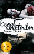 Ecoul amintirilor by Irenne_Darks