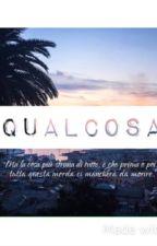 Qualcosa by alessiarizza21