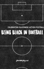 Being Black in Football by foreverpique