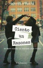 Ciento un Razones by Justcallmed_