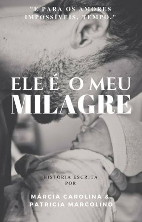 Ele É O Meu Milagre (EM DEGUSTAÇÃO) by Marciamcl