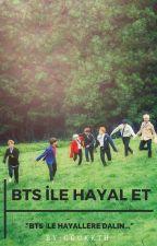 BTS ile HAYAL ET by SevginurJimin