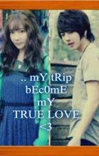 .. My tRiP bEc0mE My tRuE LOVE .. by AeRin_25