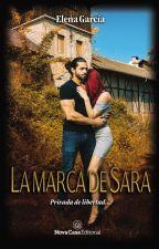 La Marca de Sara (A la venta en librerías) by marlenequen