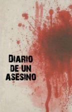 Diario de un asesino ( TERMINADA ) by CuquiLucky