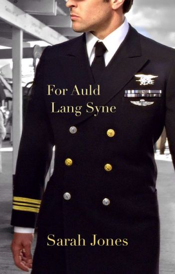 For Auld Lang Syne (Navy Book 1)