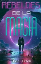 Rebeldes De La Magia by rebelwrite