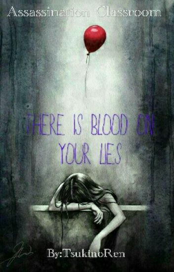There is blood on your lies (Assassination Classroom FF)