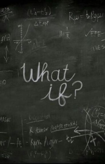 What if? [Da Revisionare]