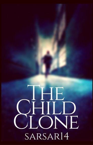 THE CHILD CLONE by sarsar14