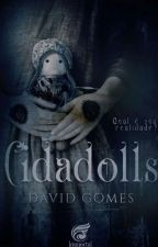 Cidadolls - Livro I ( #Oscarliterário2017 ) by steampunkedworld