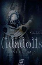 Cidadolls - Livro I by steampunkedworld