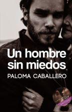 Un hombre sin miedos by PalomaCaballero