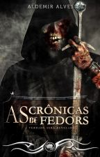 As crônicas de Fedors - A verdade será revelada by aldemir7