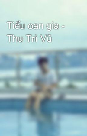 Tiểu oan gia - Thu Trì Vũ by BriannnnLee