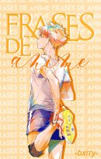 Frases de Anime by -simplxpxrson-