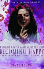 Becoming happy / u izradi / by ninabieber97