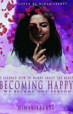 Becoming happy / u izradi / by ninabieber97