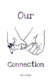Our Connection by Yuushii
