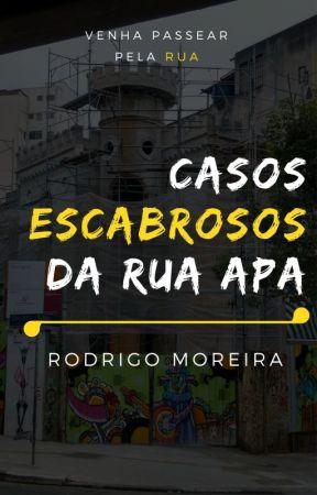 Casos assombrosos e escabrosos da rua Apa by RodrigoMoreira4