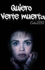 Quiero verte muerta *RYD #2* ¡PAUSADA! by cata2710