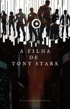 A Filha De Tony Stark by Ellenmariadesouza