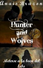 Hunters and Wolves《La Bestia》 by anaisbrazon17