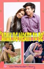 Anak ng Meant to Be (KathNiel, JulQuen and NLex Fanfic) by masbittersaampalaya