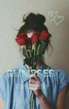 Glimpses by MayTimothy