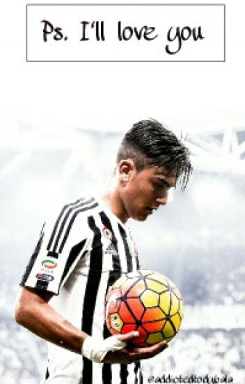 Ps. I'll Love You » Paulo Dybala