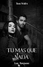 Tú más que Nada  by Luz_Turqueza