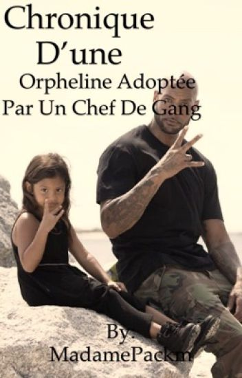 Chronique d'une orpheline adoptée par un chef de gang