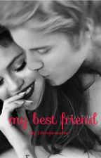 My best friend  by Jelenaforeverbae