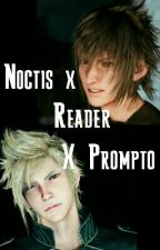 Noctis x Reader x Prompto ~One-shots\Stories by FFXVsummoner