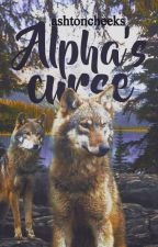 Alpha's Curse [Alpha #2] by ashtoncheeks