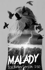 Malady  by SaberSenpai250