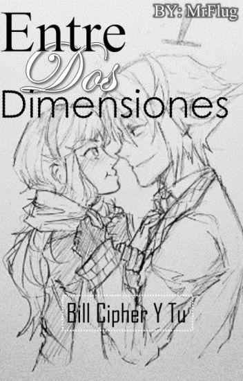 (Bill Cipher  Y Tu) Entre Dos Dimensiones
