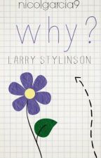 why? || larry stylinson by NicolGarcia9