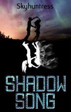 ShadowSong by Skyhuntress