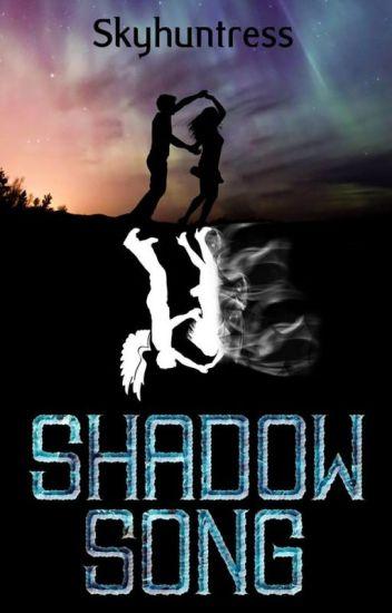 ShadowSong [Book 1 & 2: Complete] [NaNoWriMo16/17]