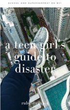 A Teen Girl's Guide to Disaster by rjlxpin