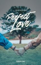 Perfect Love by KatrinLee