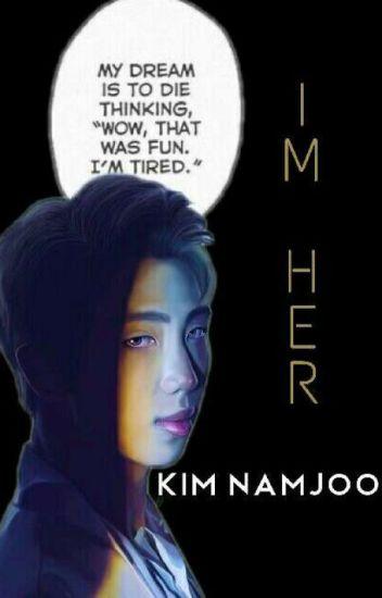 I'm Her // K.Namjoon + TAGS