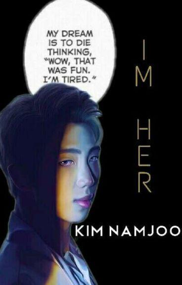 I'm Her // Kim Namjoon {CMPL}