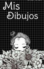 Mis Dibujos ♡ by O-T-A-K-U