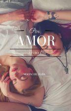 Por Amor by Moongirldark
