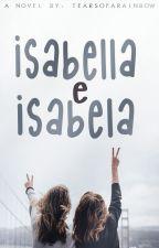 Isabella e Isabela. by tearsofarainbow