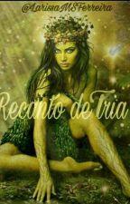 Recanto De Tria by LarissaMSFerreira