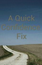 A Quick Confidence Fix by dying_n_reviving