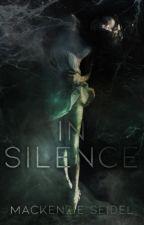 Silence | Wattys 2017 by mackenzieseidel